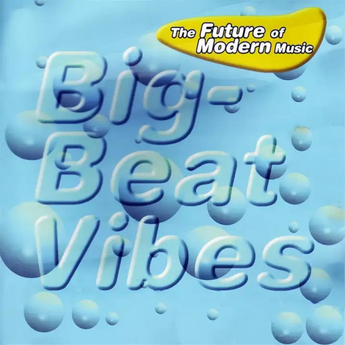 VA - Big-Beat Vibes - The Future Of Modern Music [CLP 0356-2]