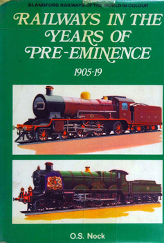 Railways in the Years of Pre-Eminence 1905-1919