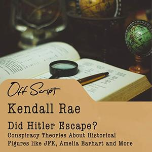 Did Hitler Escape Conspiracy Theories About Historical Figures like JFK, Amelia Earhart and More ...