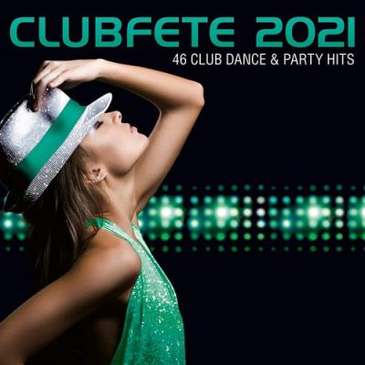 Картинка Clubfete 2021 (46 Club Dance & Party Hits) (2020)