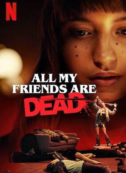 Все мои друзья мертвы / Wszyscy moi przyjaciele nie zyja / All My Friends Are Dead (2020) WEB-DLRip/WEB-DL 1080p