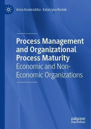 Process Management and Organizational Process Maturity: Economic and Non Economic Organizations