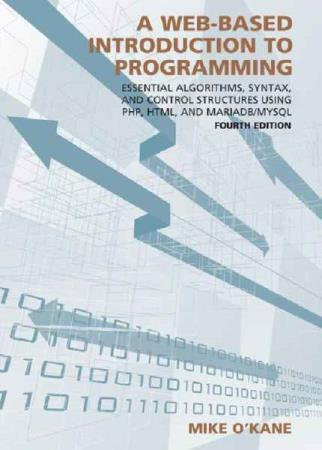A Web-Based Introduction to Programming: Essential Algorithms, Syntax...