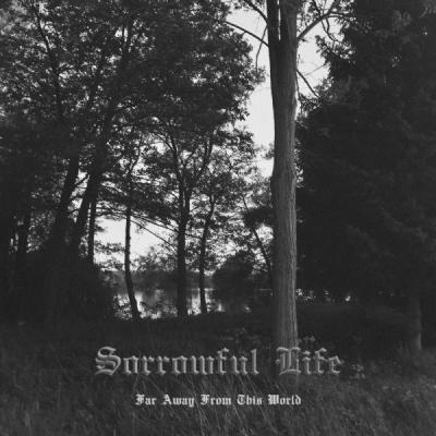 Sorrowful Life - Far Away From This World (2020)