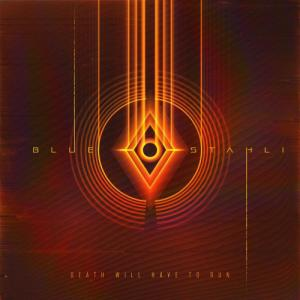 Blue Stahli - Death Will Have To Run (Single) (2020)