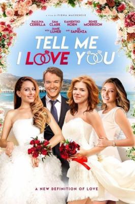 Tell Me I Love You (2020) 720p AMZN WEB-DL (DDP 2 0) X264 Solar