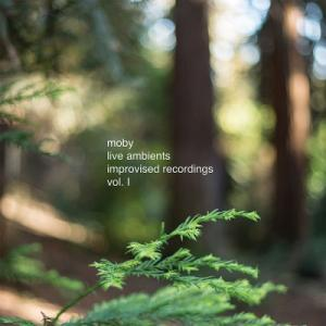 Moby - live ambients improvised recordings vol. 1 (2020)