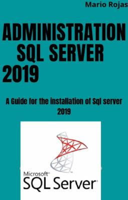 Administration SQL Server 2019 by Mario Rojas