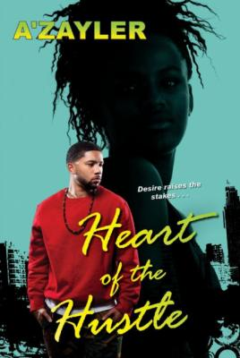Heart of the Hustle by A'zayler