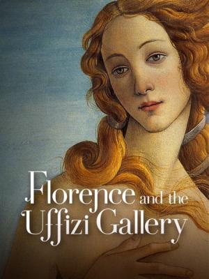 Флоренция и Галерея Уффици / Firenze e gli Uffizi / Florence and the Uffizi Gallery (2015) SATRip