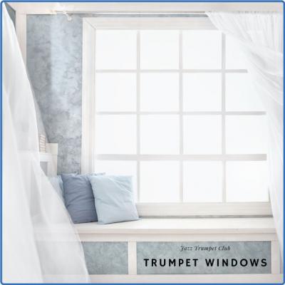 Jazz Trumpet Club - Trumpet Windows (2021)