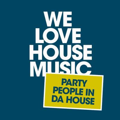 Various Artists - We Love House Music (Party People in Da House) (2021)