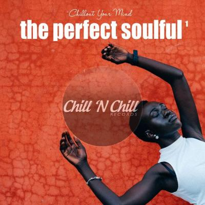 Various Artists - The Perfect Soulful Vol.1 (Chillout Your Mind) (2021) flac