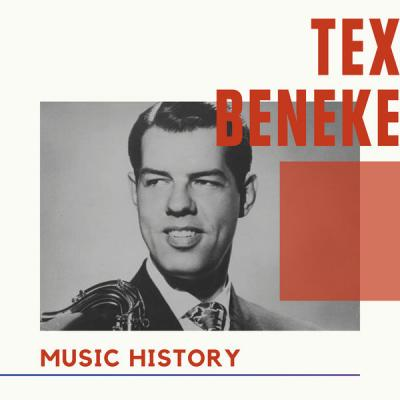 Tex Beneke - Tex Beneke - Music History (2021)
