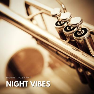 Trumpet Jazz Night - Night Vibes (2021)