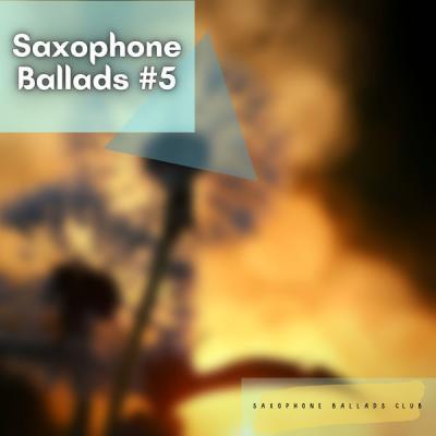 Saxophone Ballads Club - Saxophone Ballads #5 (2021)
