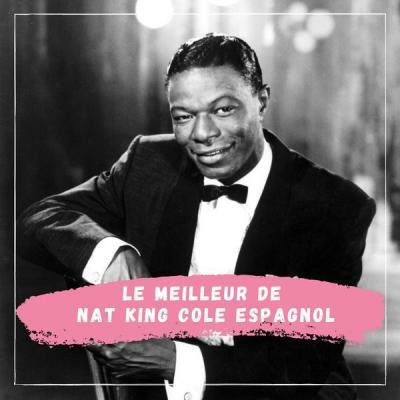 Nat King Cole - Le Meilleur de Nat King Cole Espagnol (2021)