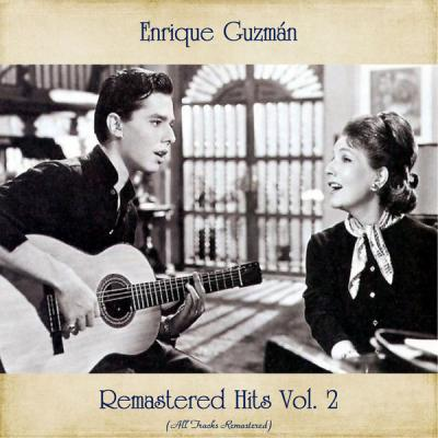 Enrique Guzman - Remastered Hits Vol. 2 (All Tracks Remastered) (2021)