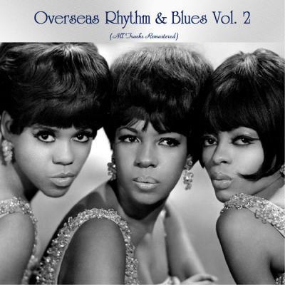 Various Artists - Overseas Rhythm & Blues Vol. 2 (All Tracks Remastered) (2021)