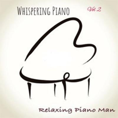 Relaxing Piano Man - Whispering Piano Vol. 2 (2021)