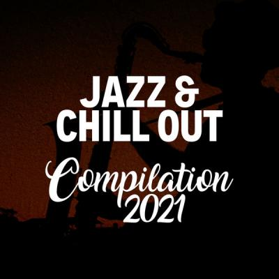 Various Artists - JAZZ & CHILL OUT COMPILATION 2021 (2021)