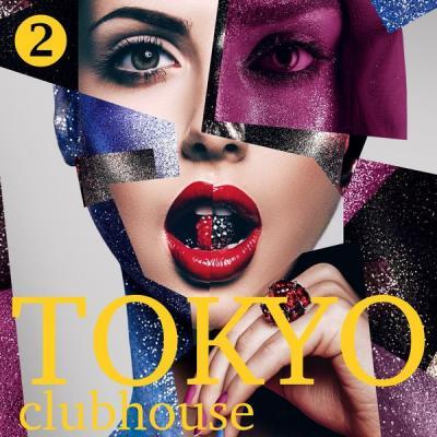 Various Artists - Tokyo Club House Volume 2 (2021)