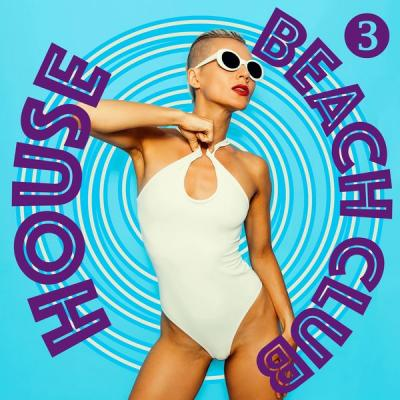 Various Artists - Beach Club House Volume 3 (2021)