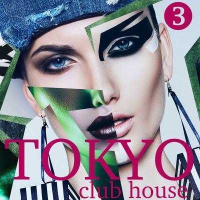 Various Artists - Tokyo Club House Volume 3 (2021)