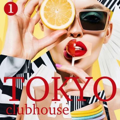 Various Artists - Tokyo Club House Volume 1 (2021)
