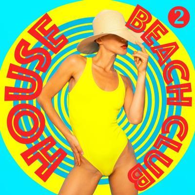 Various Artists - Beach Club House Volume 2 (2021)