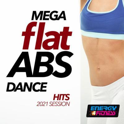 Various Artists - Mega Flat Abs Dance Hits 2021 Session 128 Bpm (2021)