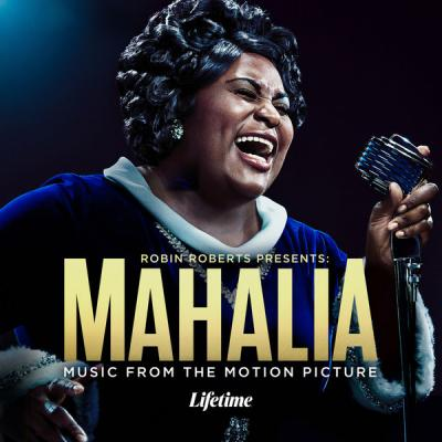 Various Artists - Robin Roberts Presents Mahalia (Music From The Motion Picture) (2021)