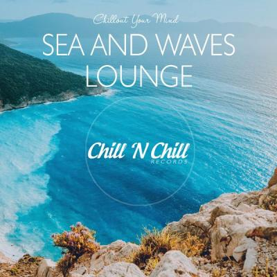 Various Artists - Sea and Waves Lounge Chillout Your Mind (2021)