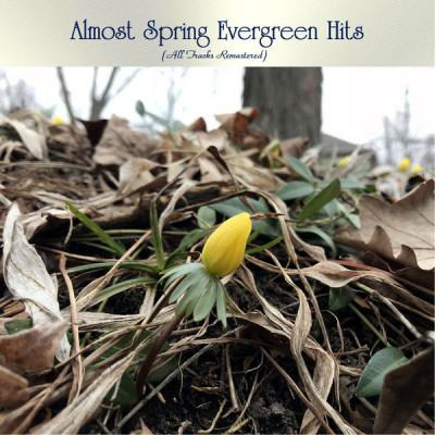 Various Artists - Almost Spring Evergreen Hits (All Tracks Remastered) (2021)