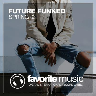 Various Artists - Future Funked Spring '21 (2021)