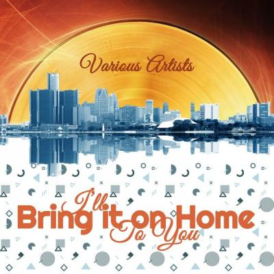 Various Artists - I'll Bring It on Home to You (2021)