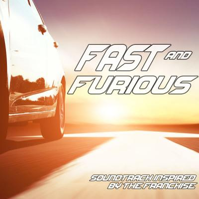 Various Artists - Fast and Furious Franchise (Movie Soundtrack Inspired) (2021)