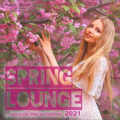 Various Artists - Spring Lounge 2021 - Sounds Like Sunshine (2021)