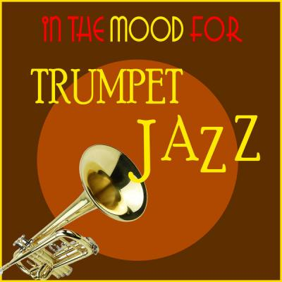 Various Artists - In the Mood for Trumpet Jazz (2021)