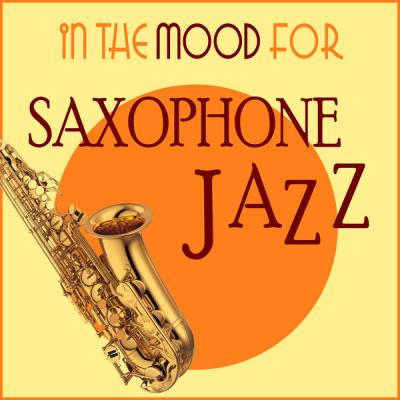 Various Artists - In the Mood for Saxophone Jazz (2021)