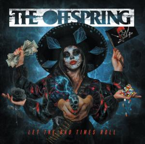 The Offspring - Let The Bad Times Roll (Japan Deluxe Edition) (2021)