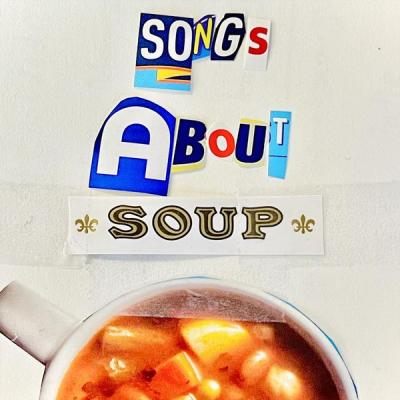 Various Artists - Songs About Soup (2021)