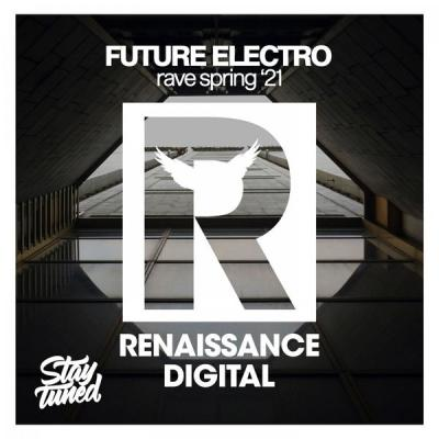 Various Artists - Future Electro Rave Spring '21 (2021) FLAC