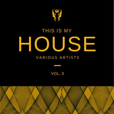 Various Artists - This Is My House Vol. 3 (2021)