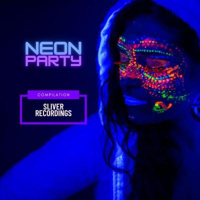 Various Artists - Neon Party Sliver Recordings Compilation (Original Mix) (2021)
