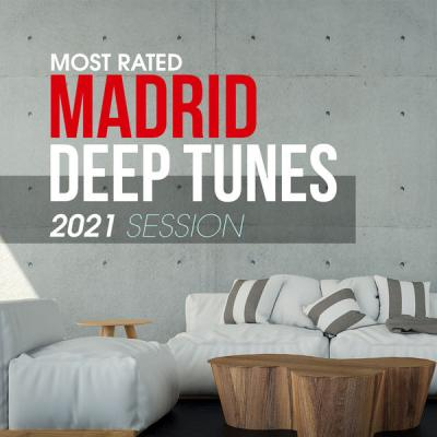 Various Artists - Most Rated Madrid Deep Tunes 2021 Session (2021)