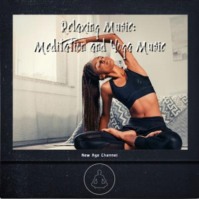 New Age Channel - Relaxing Music Meditation and Yoga Music (2021)