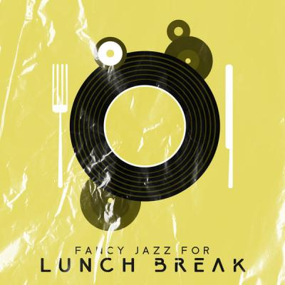 Restaurant Jazz Music Collection - Fancy Jazz for Lunch Break Dinner Jazz Delicious Sounds Restaurant Jazz (2021)