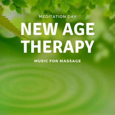 Meditation Day - New Age Therapy - Music for Massage (2021)