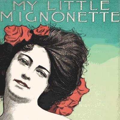 Various Artists - My Little Mignonette (2021)